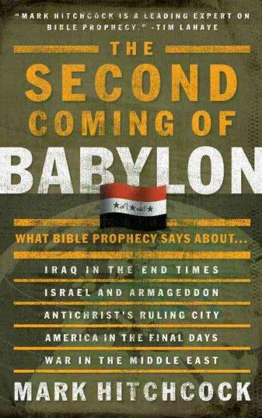 The Second Coming of Babylon: What Bible Prophecy Says About... (Paperback)