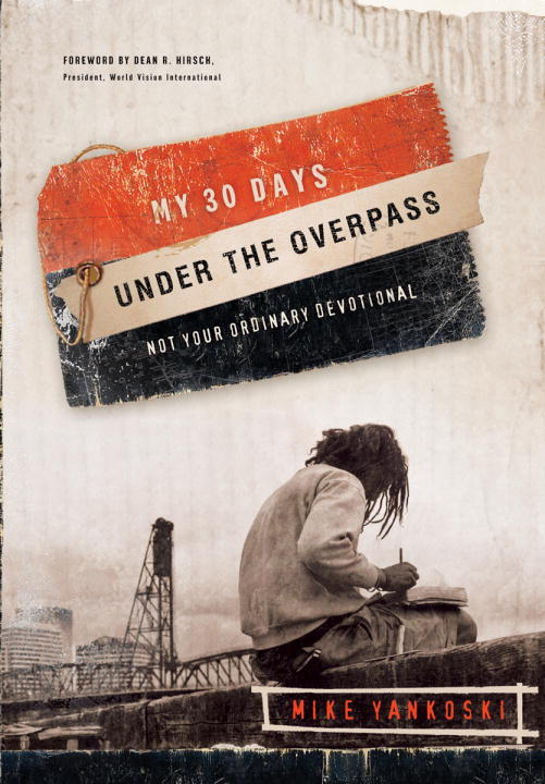 My 30 Days Under the Overpass: (Not Your Ordinary Devotional) (Paperback)