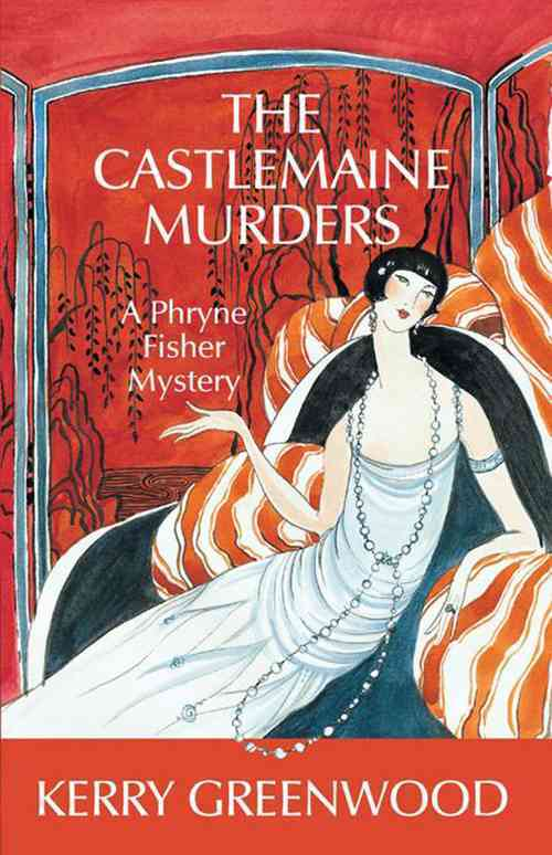 The Castlemaine Murders: A Phryne Fisher Mystery (Paperback)