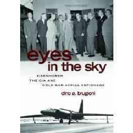Eyes in the Sky: Eisenhower, the CIA and Cold War Aerial Espionage (Hardcover)