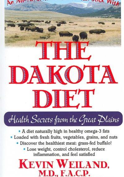 The Dakota Diet: Health Secrets from the Great Plains (Paperback)