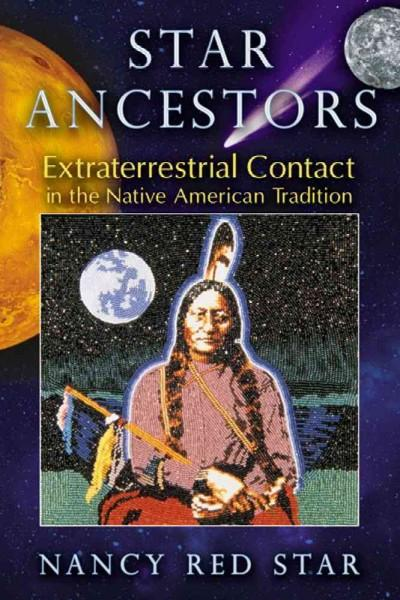 Star Ancestors: Extraterrestrial Contact in the Native American Tradition (Paperback)