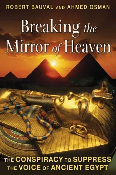 Breaking the Mirror of Heaven: The Conspiracy to Suppress the Voice of Ancient Egypt (Paperback)