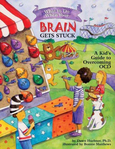 What to Do When Your Brain Gets Stuck: A Kid's Guide to Overcoming Ocd (Paperback)