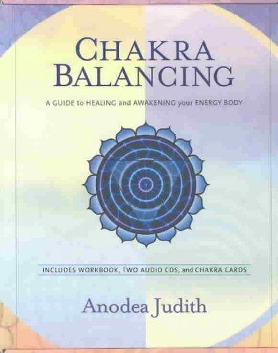 Chakra Balancing Kit: A Guide to Healing and Awakening Your Energy Body (CD-Audio)