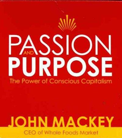 Passion and Purpose: The Power of Conscious Capitalism (CD-Audio)