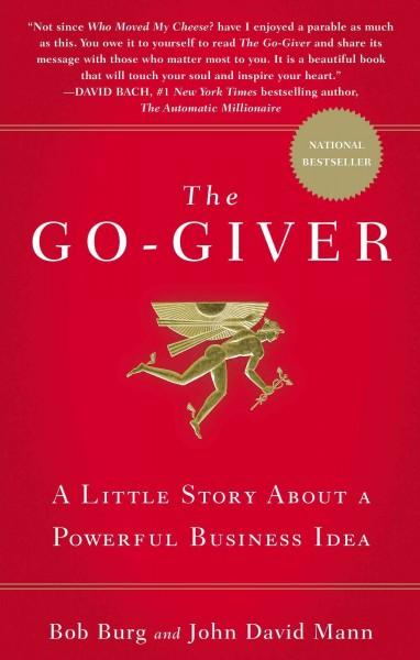 The Go-Giver: A Little Story About a Powerful Business Idea (Hardcover)