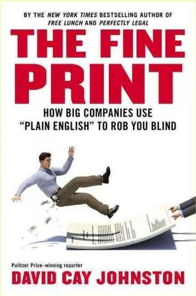 """The Fine Print: How Big Companies Use """"Plain English"""" to Rob You Blind (Hardcover)"""