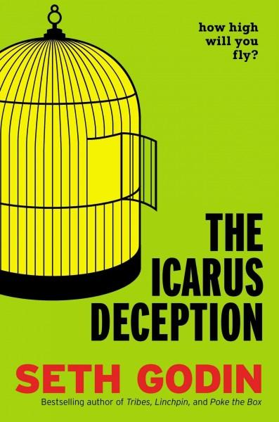 The Icarus Deception: How High Will You Fly? (Hardcover)