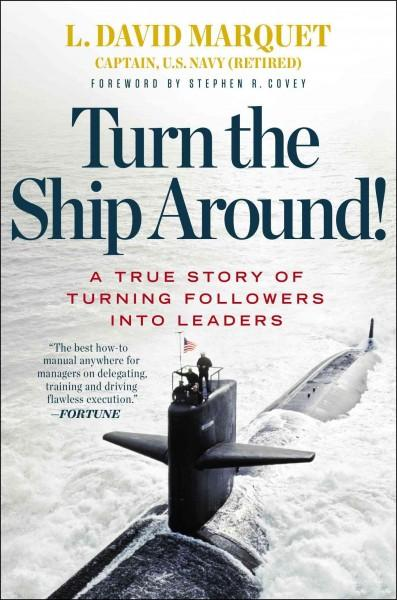 Turn the Ship Around!: A True Story of Turning Followers into Leaders (Hardcover) - Thumbnail 0