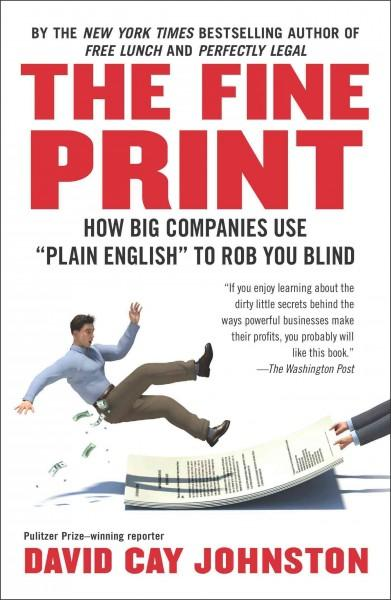 "The Fine Print: How Big Companies Use ""Plain English"" to Rob You Blind (Paperback)"