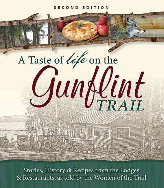 A Taste of Life on the Gunflint Trail (Paperback)