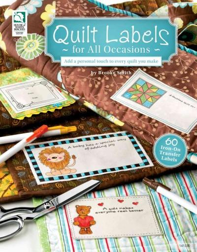 Quilt Labels for All Occasions: Add a Personal Touch to Every Quilt You Make (Paperback)