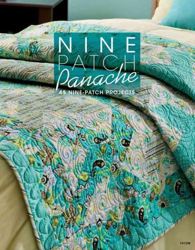 Nine Patch Panache: 45 Nine-Patch Projects (Paperback)