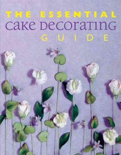 The Essential Cake Decorating Guide (Hardcover)