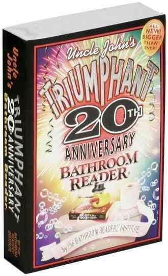 Uncle John's Triumphant 20th Anniversary Bathroom Reader (Paperback)