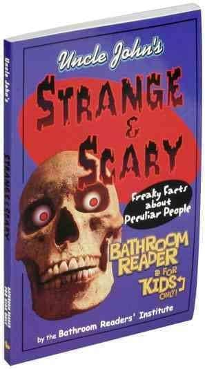 Uncle John's Strange & Scary Bathroom Reader for Kids Only! (Paperback)