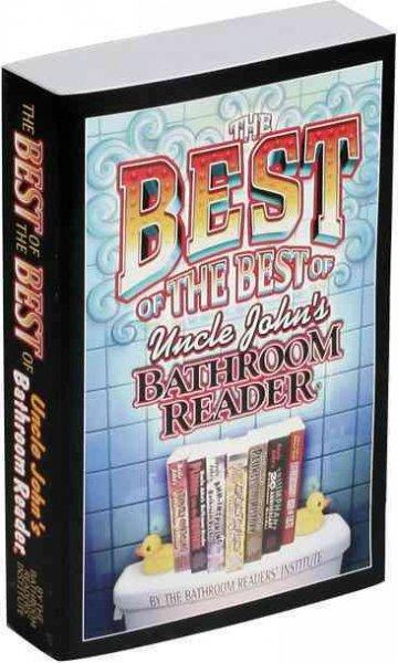 The Best of the Best of Uncle John's Bathroom Reader (Paperback)