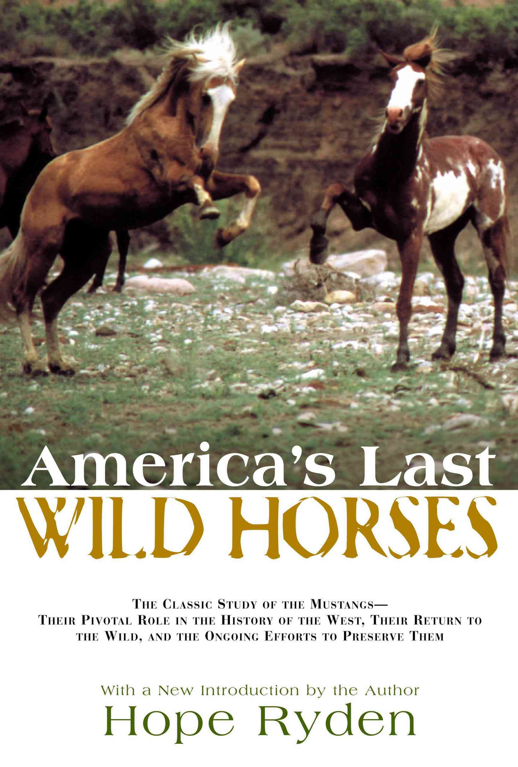 America's Last Wild Horses: The Classic Study of the Mustangs--their Pivotal Role in the History of the West, The... (Paperback)