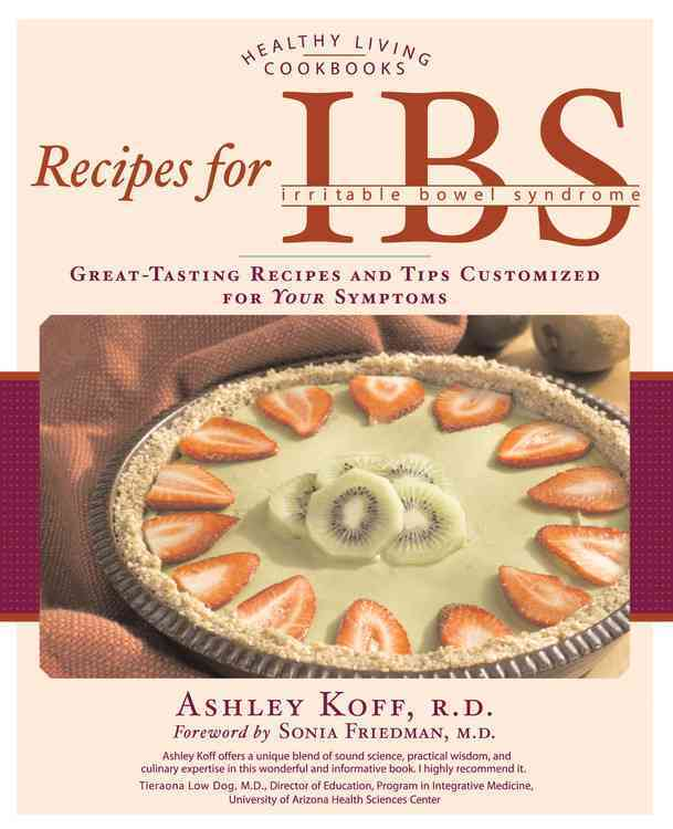Recipes for Ibs: Great-tasting Recipes and Tips Customized for Your Symptoms (Paperback)