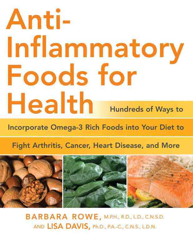 Anti-Inflammatory Foods for Health: Hundreds of Ways to INcorporate Omega-3 Rich Foods into Your Diet to Fight Ar... (Paperback)