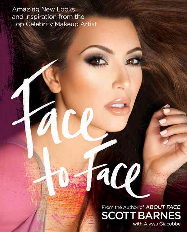 Face to Face: Amazing New Looks and Inspiration from the Top Celebrity Makeup Artist (Hardcover)