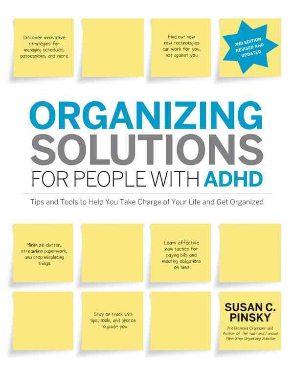 Organizing Solutions for People with ADHD: Tips and Tools to Help You Take Charge of Your Life and Get Organized (Paperback)