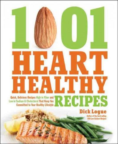 1001 Heart Healthy Recipes: Quick, Delicious Recipes High in Fiber and Low in Sodium & Cholesterol That Keep You ... (Paperback)