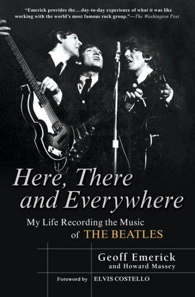 Here, There and Everywhere: My Life Recording the Music of The Beatles (Paperback)
