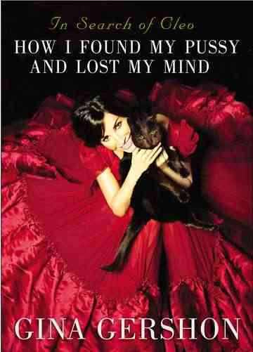 In Search of Cleo: How I Found My Pussy and Lost My Mind (Hardcover)