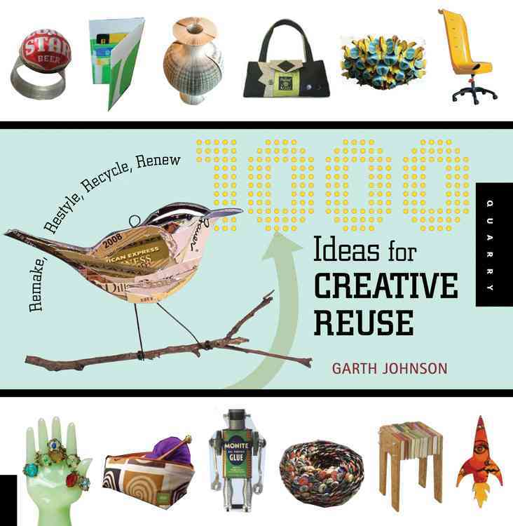 1000 Ideas for Creative Reuse (Paperback)