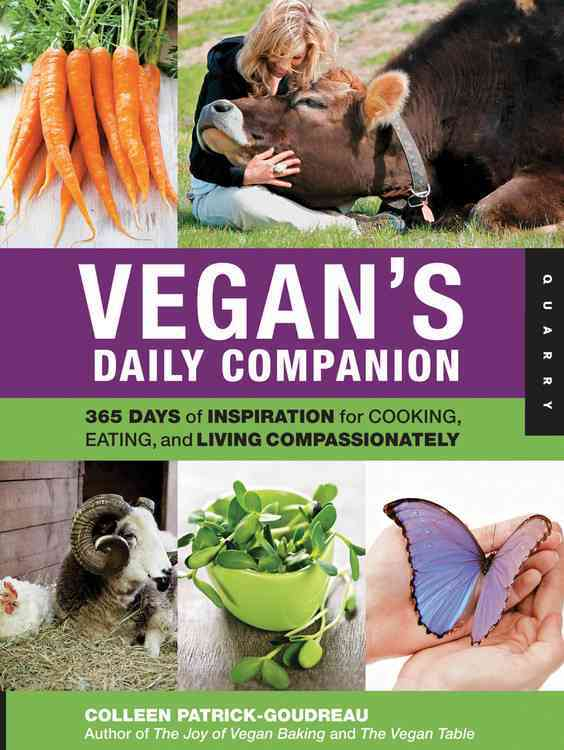 Vegan's Daily Companion: 365 Days of Inspiration for Cooking, Eating, and Living Compassionately (Hardcover)