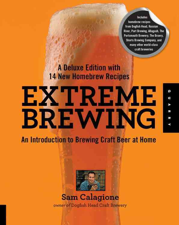 Extreme Brewing: A Deluxe Edition with 14 New Homebrew Recipes (Paperback)