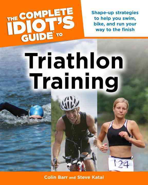 The Complete Idiot's Guide to Triathlon Training (Paperback)