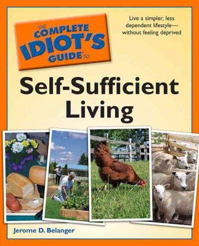The Complete Idiot's Guide to Self-Sufficient Living (Paperback)