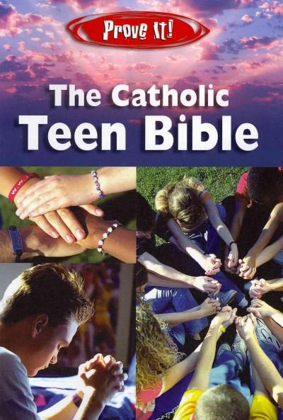 Prove It! The Catholic Teen Bible: New American Bible (Paperback)