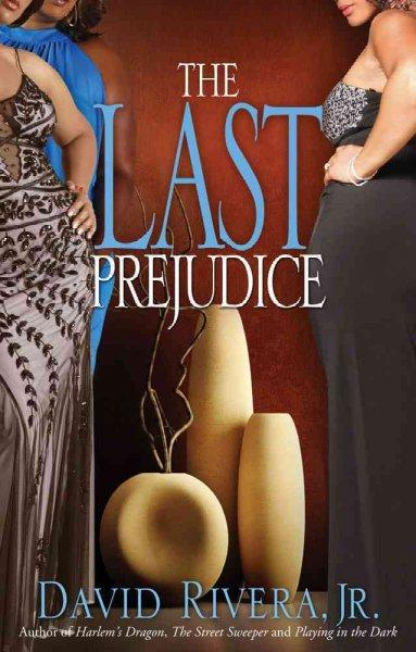 The Last Prejudice (Paperback)