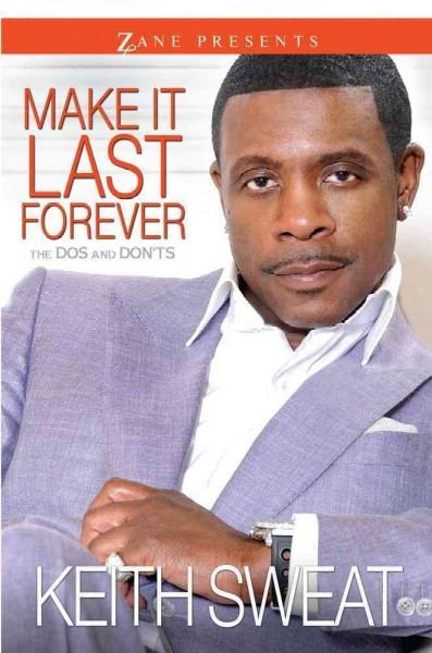 Make It Last Forever: The Dos and Don'ts (Hardcover)
