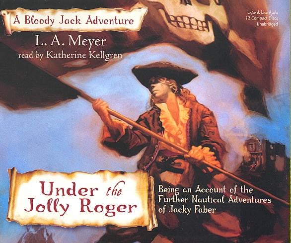 Under the Jolly Roger: Being an Account of the Further Nautical Adventures of Jacky Faber (CD-Audio)