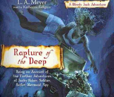 Rapture of the Deep: Being an Account of the Further Adventures of Jacky Faber, Soldier, Sailor, Mermaid, Spy (CD-Audio)