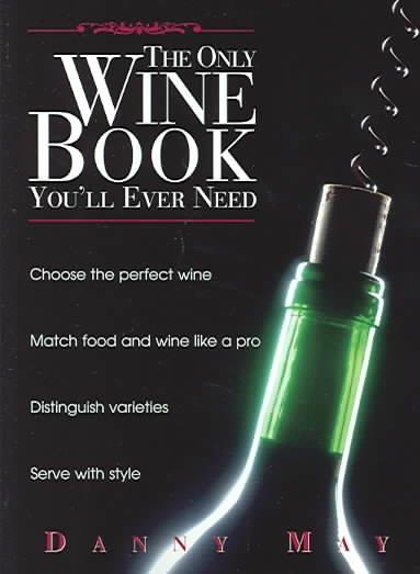 The Only Wine Book You'll Ever Need (Paperback)
