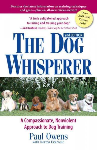 The Dog Whisperer: A Compassionate, Nonviolent Approach to Dog Training (Paperback) - Thumbnail 0