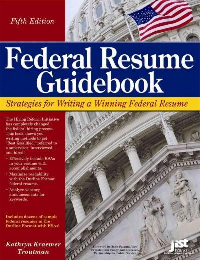 Federal Resume Guidebook: Strategies for Writing a Winning Federal Resume (Paperback)