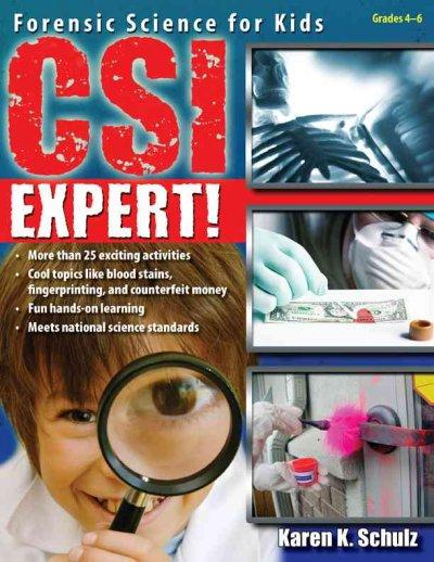 CSI Expert!: Forensic Science for Kids (Paperback)