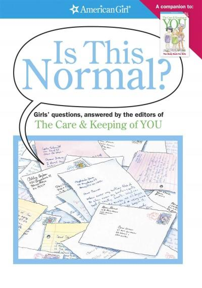 Is This Normal?: Girls Questions, Answered by the Editors of the Care & Keeping of You (Paperback)