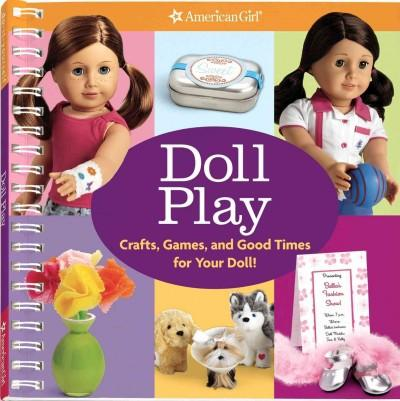 Doll Play: Crafts, Games, and Good Times for Your Doll! (Paperback)