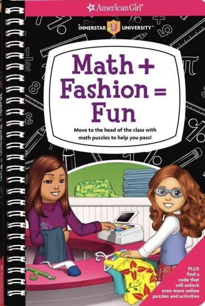 Math + Fashion = Fun: Move to the Head of the Class With Math Puzzles to Help You Pass! (Paperback)