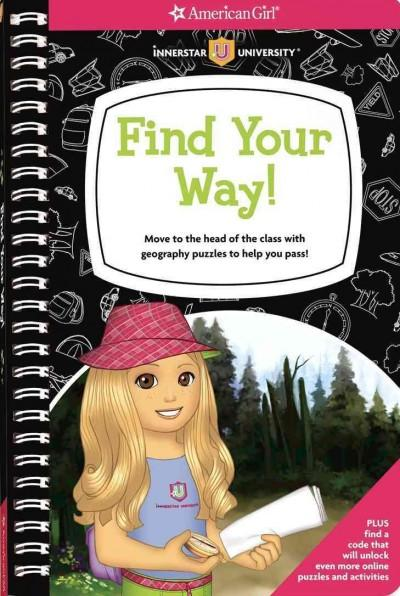 Find Your Way!: Move to the Head of the Class With Geography Puzzles to Help You Pass! (Paperback)