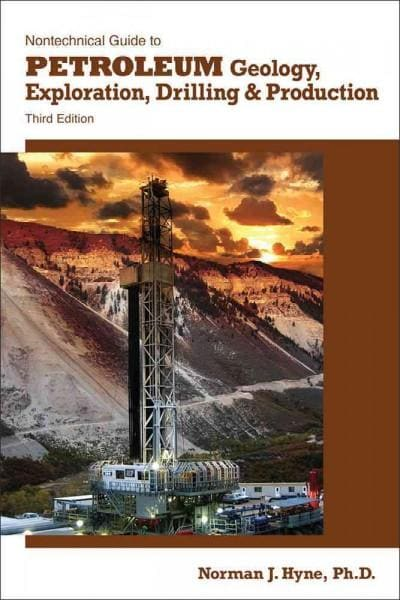 Nontechnical Guide to Petroleum Geology, Exploration, Drilling, & Production (Hardcover)