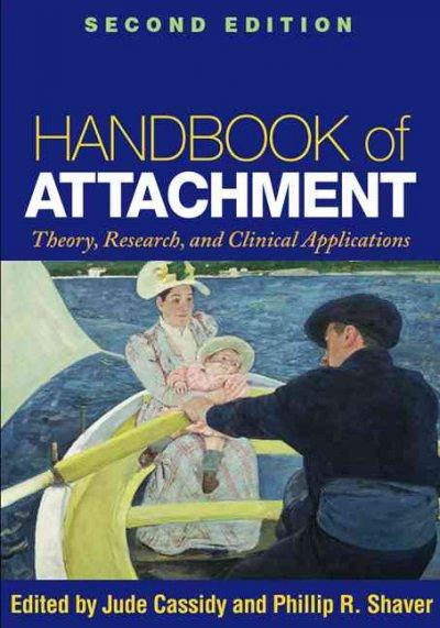 Handbook of Attachment: Theory, Research, and Clinical Applications (Hardcover)